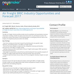 Air Freight BRIC Industry Opportunities and Forecast 2017