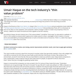 "Umair Haque on the tech industry's ""thin value problem"""