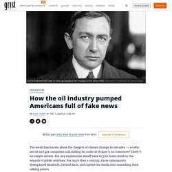 How the oil industry pumped Americans full of fake news