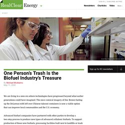One Person's Trash Is the Biofuel Industry's Treasure