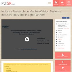 Industry Research on Machine Vision Systems Industry 2025