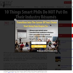 10 Things Smart PhDs Do NOT Put On Their Industry Résumés
