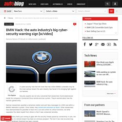 BMW Hack: the auto industry's big cyber-security warning sign [w/video]