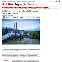 Oil industry is here for shareholder profit, not Alaska's future