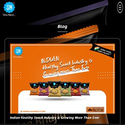 Indian Healthy Snack Industry is Growing More Than Ever ShivNext