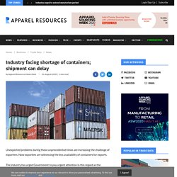 Industry facing shortage of containers; shipment can delay