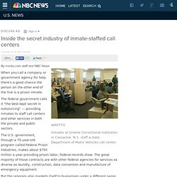 Inside the secret industry of inmate-staffed call centers