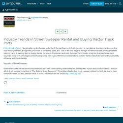 Industry Trends in Street Sweeper Rental and Buying Vactor Truck Parts