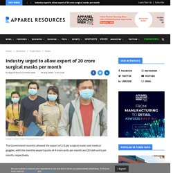 Industry urged to allow export of 20 crore surgical masks per month