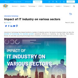 Impact of IT industry on various sectors