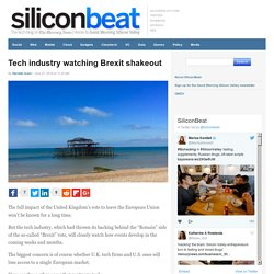 Tech industry watching Brexit shakeout
