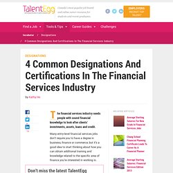 4 Common Designations And Certifications In The Financial Services IndustryTalentEgg Career Incubator