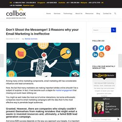 Don't Shoot the Messenger! 3 Reasons why your Email Marketing is Ineffective - Callboxinc.com - B2B Lead Generation and Appointment Setting
