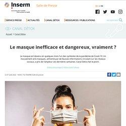 Le masque inefficace et dangereux, vraiment ?