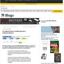 Un rapport prouve l'inefficacité de la vidéosurveillance - BUG BROTHER - Blog LeMonde.fr