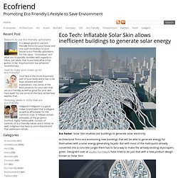 Eco Tech: Inflatable Solar Skin allows inefficient buildings to generate solar energy