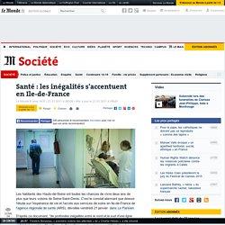 Santé : les inégalités s'accentuent en Ile-de-France Le Monde 21 janvier 2011