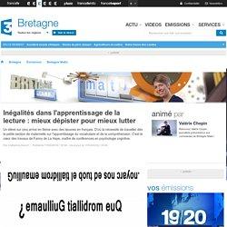 France 3 Bretagne - Inégalités dans l'apprentissage de la lecture : mieux dépister pour mieux lutter