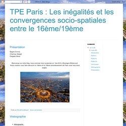 TPE Paris : Les inégalités et les convergences socio-spatiales entre le 16ème/19ème : mars 2015