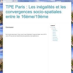 TPE Paris : Les inégalités et les convergences socio-spatiales entre le 16ème/19ème : Conclusion