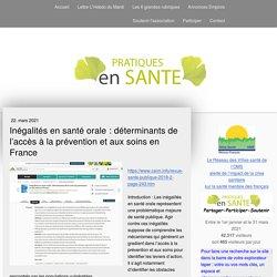 Inégalités en santé orale : déterminants de l'accès à la prévention et aux soins en France