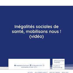 Inégalités sociales de santé, mobilisons nous ! (vidéo) / Pôle ressources en promotion de la santé, janvier 2020
