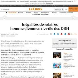 Inégalités de salaires hommes/femmes : le rôle des DRH - La Croix