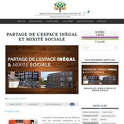 Partage de l'espace inégal et mixité sociale – Inégalités sociales et parcours de vie