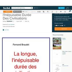 Braudel = La Longue, l'Inépuisable Durée Des Civilisations