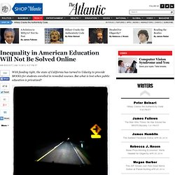 Inequality in American Education Will Not Be Solved Online - Ian Bogost
