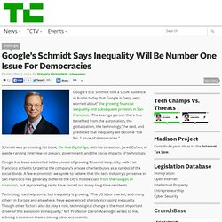 Google's Schmidt Says Inequality Will Be Number One Issue For Democracies