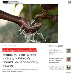 Inequality Is the Wrong Indicator - Why We Should Focus on Poverty Instead