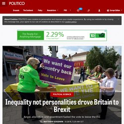 Inequality not personalities drove Britain to Brexit