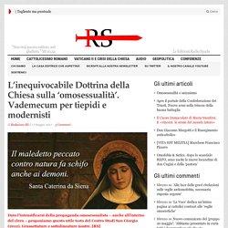L'inequivocabile Dottrina della Chiesa sulla 'omosessualità'. Vademecum per tiepidi e modernisti