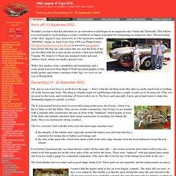 Jaguar E-Type : Fetching and Dismantling (13 - 22 September 2002)