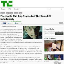 Facebook, The App Store, And The Sound Of Inevitability
