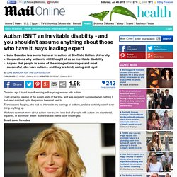 Autism ISN'T an inevitable disability, says Luke Beardon