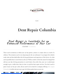 Dent Repair is Inevitable for an Enhanced Performance of Your Car