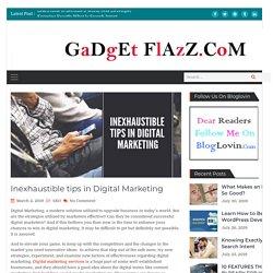 Inexhaustible tips in Digital Marketing