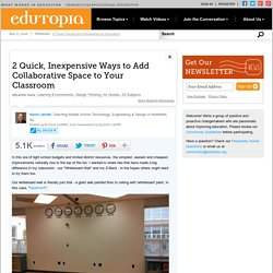 2 Quick, Inexpensive Ways to Add Collaborative Space to Your Classroom
