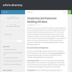 Inexpensive and Impressive Wedding Gift Ideas