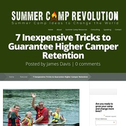 7 Inexpensive Tricks to Guarantee Higher Camper Retention