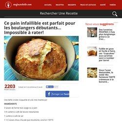 Ce pain infaillible est parfait pour les boulangers débutants... Impossible à rater! - Ma Fourchette