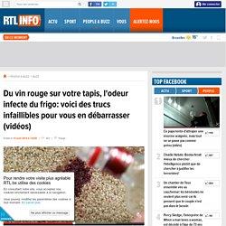 Du vin rouge sur votre tapis, l'odeur infecte du frigo: voici des trucs infaillibles pour vous en débarrasser (vidéos) - RTL People