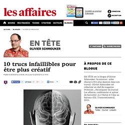 10-trucs-infaillibles-pour-etre-plus-creatif - olivier-schmouker