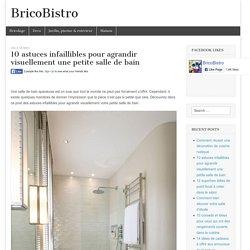 10 astuces infaillibles pour agrandir visuellement une petite salle de bain