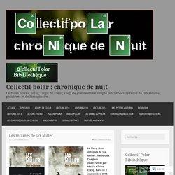 Les Infâmes de Jax Miller – Collectif polar : chronique de nuit