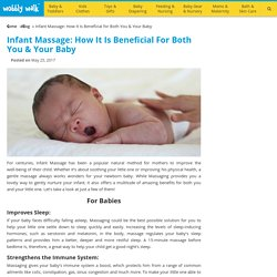 Infant Massage: How It Is Beneficial for Both Mom & Baby