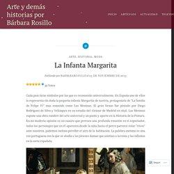 La Infanta Margarita – Arte y demás historias por Bárbara Rosillo