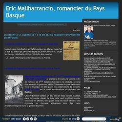 LE DEPART A LA GUERRE DE 14-18 DU 49ème REGIMENT D'INFANTERIE DE BAYONNE - Eric Mailharrancin, romancier du Pays Basque